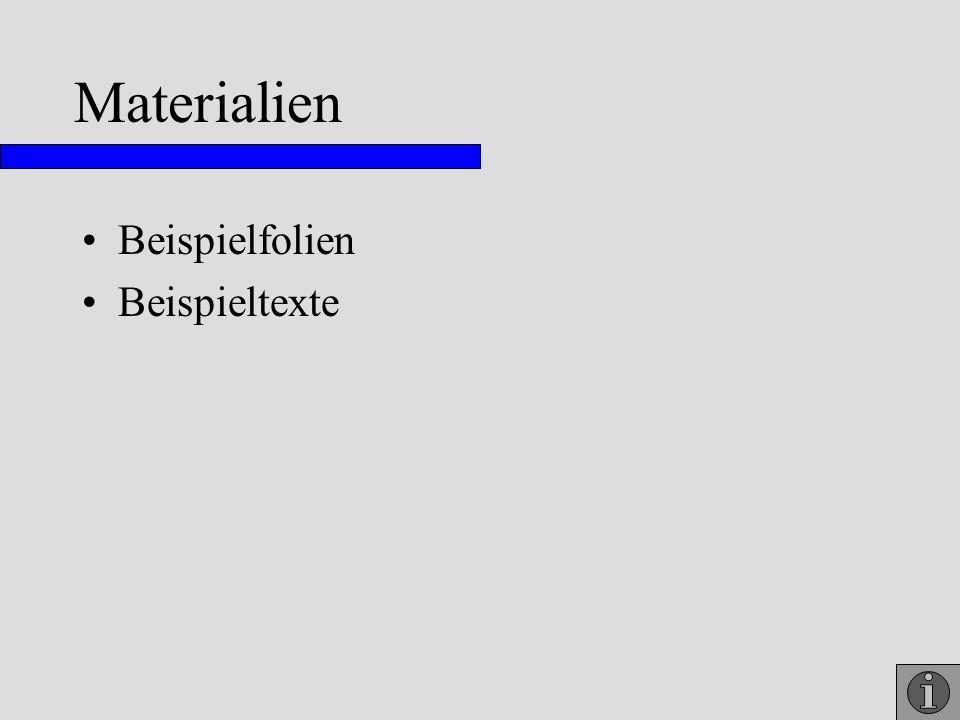 Materialien Beispielfolien Beispieltexte