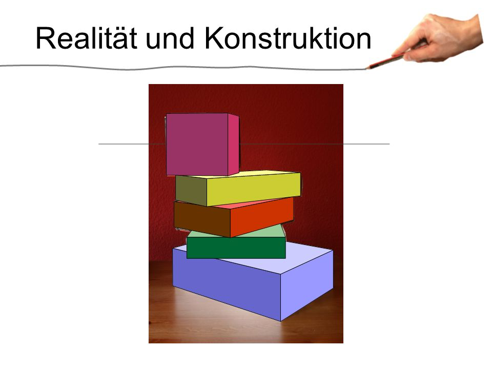 Realität und Konstruktion