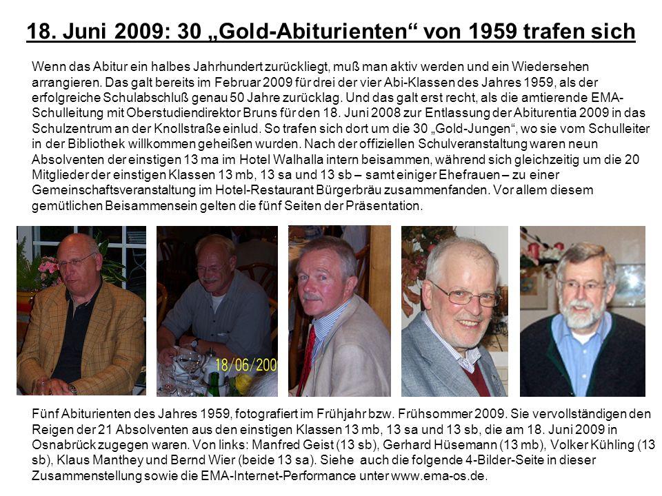 18. Juni 2009: 30 Gold-Abiturienten von 1959 trafen sich Wenn das Abitur ein halbes Jahrhundert zurückliegt, muß man aktiv werden und ein Wiedersehen