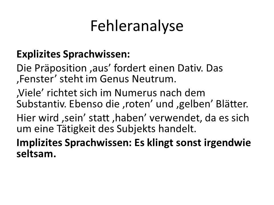 Fehleranalyse Explizites Sprachwissen: Die Präposition aus fordert einen Dativ.
