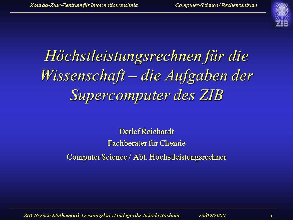 Konrad-Zuse-Zentrum für Informationstechnik Computer Science / Rechenzentrum 26/09/2000ZIB-Besuch Mathematik-Leistungskurs Hildegardis-Schule Bochum12 CRAY T3E 408 DEC Alpha EV5.6, 450/600 MHz Internes Netzwerk: 3D Torus 70 GB distributed memory ~ 630 GB HD Betriebssystem: UNICOS/mk Compiler: Fortran 90, C, C++, HPF Message Passing Libraries:MPI, PVM CRAY Shared Memory Access Library Theoretical peak performance: ~ 400 GFLOPS