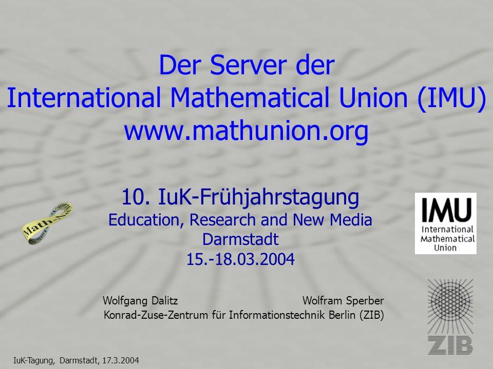 Wolfgang Dalitz Wolfram Sperber Konrad-Zuse-Zentrum für Informationstechnik Berlin (ZIB) IuK-Tagung, Darmstadt, 17.3.2004 10.