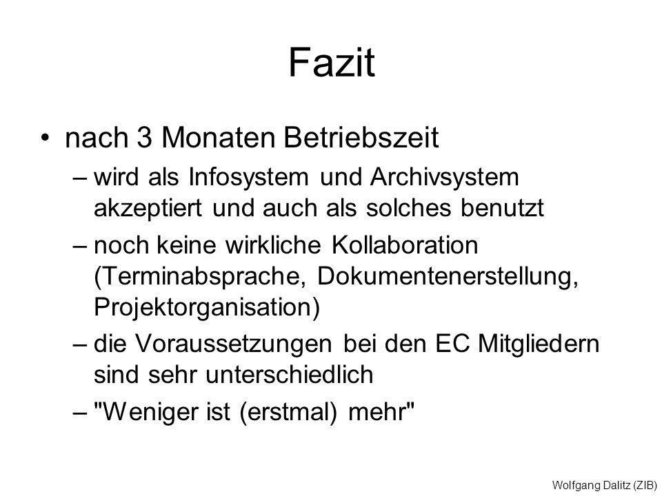 Wolfgang Dalitz (ZIB) nach 3 Monaten Betriebszeit –wird als Infosystem und Archivsystem akzeptiert und auch als solches benutzt –noch keine wirkliche