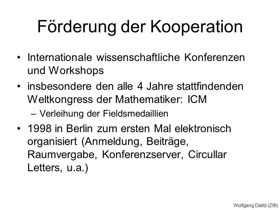 Wolfgang Dalitz (ZIB) Förderung der Kooperation Internationale wissenschaftliche Konferenzen und Workshops insbesondere den alle 4 Jahre stattfindende