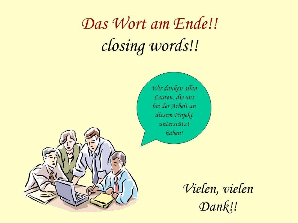 Das Wort am Ende!. closing words!.