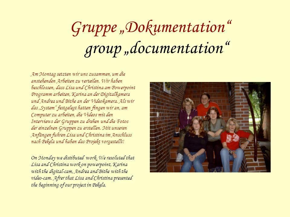 Gruppe Dokumentation group documentation Am Montag setzten wir uns zusammen, um die anstehenden Arbeiten zu verteilen.