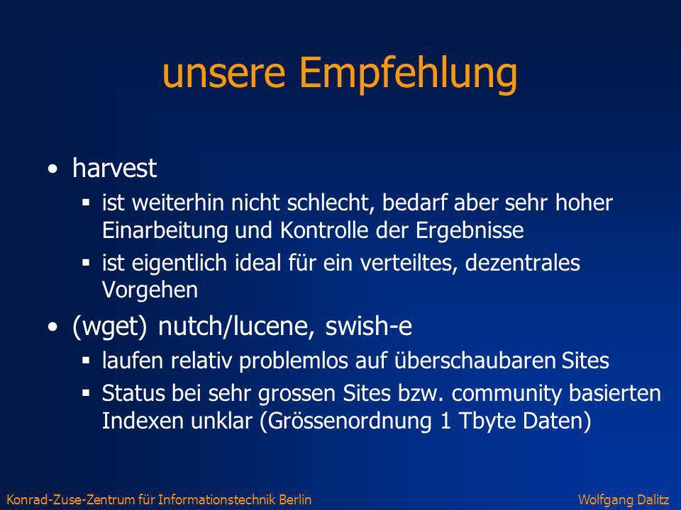 Konrad-Zuse-Zentrum für Informationstechnik BerlinWolfgang Dalitz unsere Empfehlung harvest ist weiterhin nicht schlecht, bedarf aber sehr hoher Einar