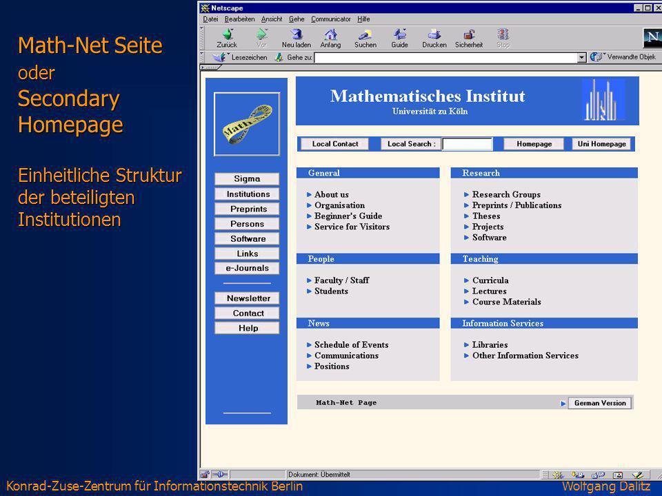 Konrad-Zuse-Zentrum für Informationstechnik BerlinWolfgang Dalitz Math-Net Seite oder Secondary Homepage Einheitliche Struktur der beteiligten Institu