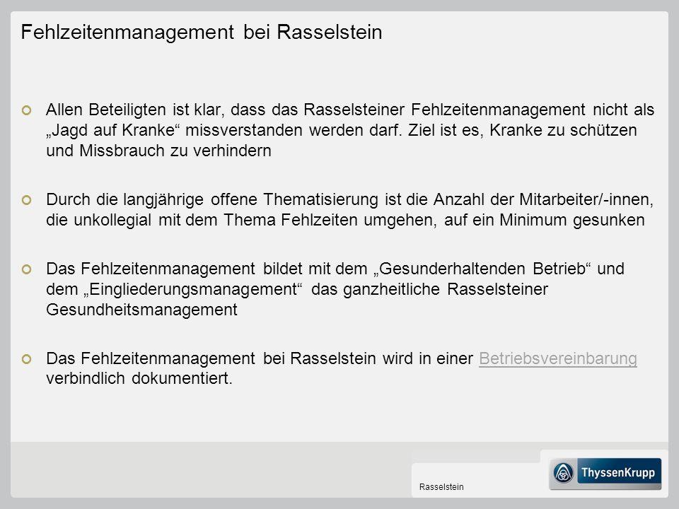 Rasselstein Fehlzeitenmanagement bei Rasselstein Allen Beteiligten ist klar, dass das Rasselsteiner Fehlzeitenmanagement nicht als Jagd auf Kranke missverstanden werden darf.