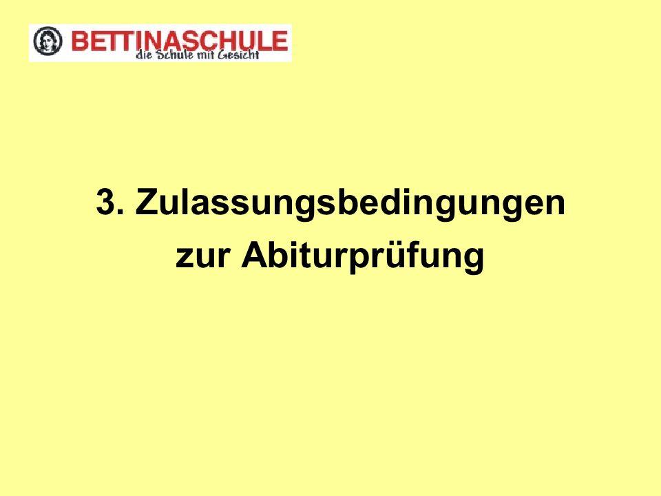 Zulassungsbedingungen zur Abiturprüfung: Verweildauer 3, max.