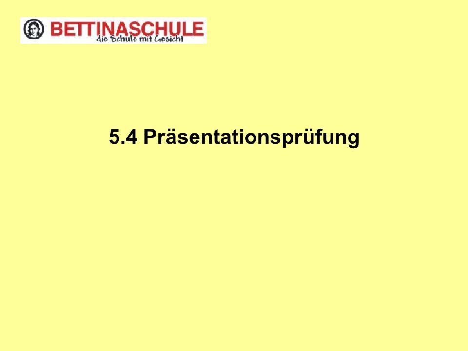 5.4 Präsentationsprüfung