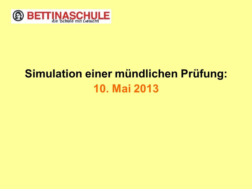 Simulation einer mündlichen Prüfung: 10. Mai 2013