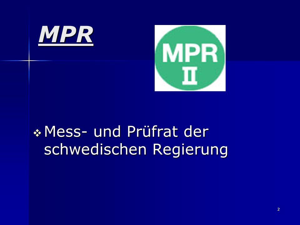 2 MPR Mess- und Prüfrat der schwedischen Regierung Mess- und Prüfrat der schwedischen Regierung