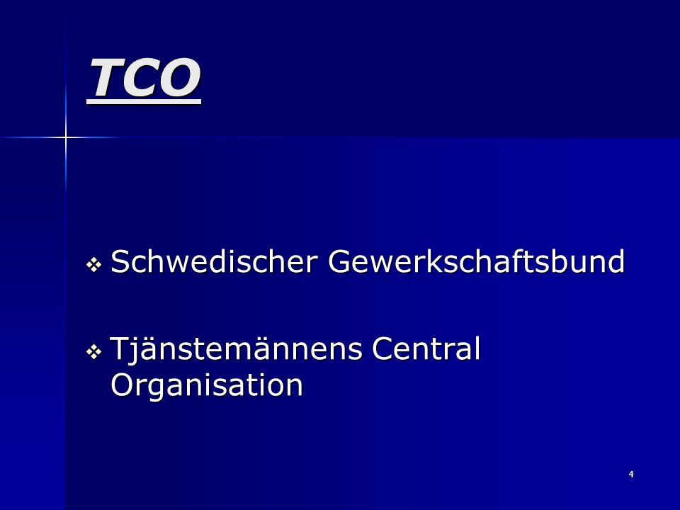 4 TCO Schwedischer Gewerkschaftsbund Tjänstemännens Central Organisation