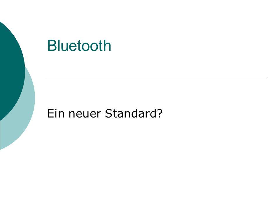 Bluetooth Ein neuer Standard?