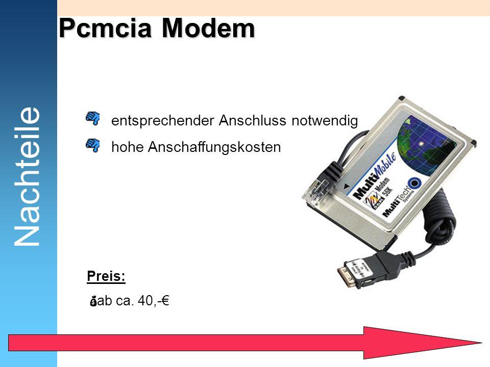 Pcmcia Modem Nachteile entsprechender Anschluss notwendig hohe Anschaffungskosten Preis: ab ca. 40,-