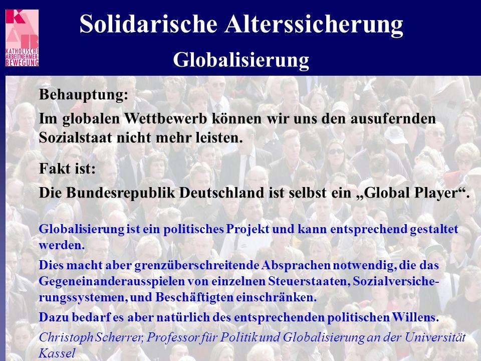 Behauptung: Im globalen Wettbewerb können wir uns den ausufernden Sozialstaat nicht mehr leisten. Fakt ist: Die Bundesrepublik Deutschland ist selbst