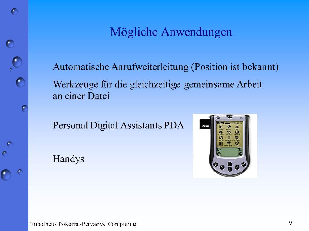 Mögliche Anwendungen Automatische Anrufweiterleitung (Position ist bekannt) Werkzeuge für die gleichzeitige gemeinsame Arbeit an einer Datei Personal