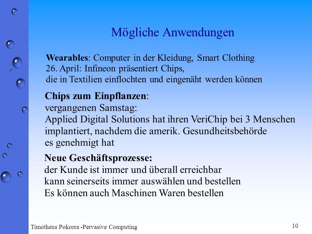 Mögliche Anwendungen Wearables: Computer in der Kleidung, Smart Clothing 26. April: Infineon präsentiert Chips, die in Textilien einflochten und einge
