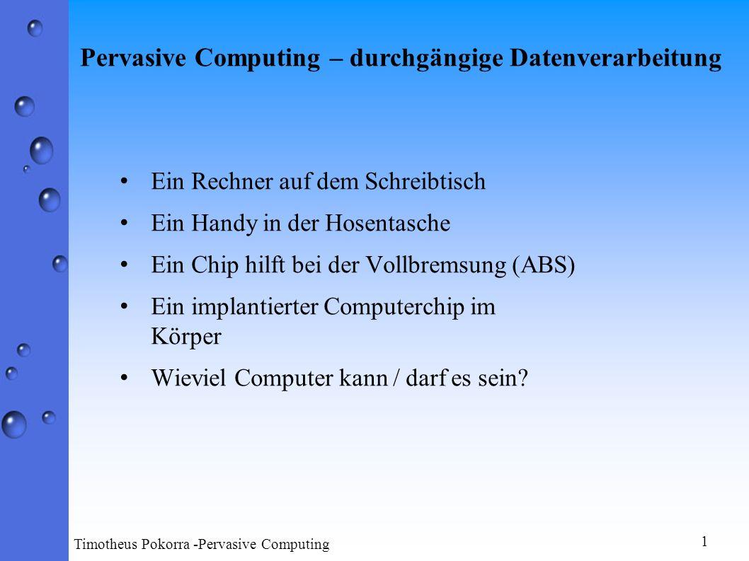 Mögliche Anwendungen Ein paar Zahlen (Juni 2001): Auf jeden Menschen der Erde kommen umgerechnet 30 Computer Chips.