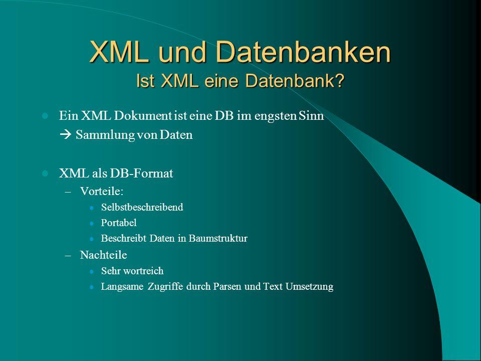 XML und Datenbanken Ist XML eine Datenbank.