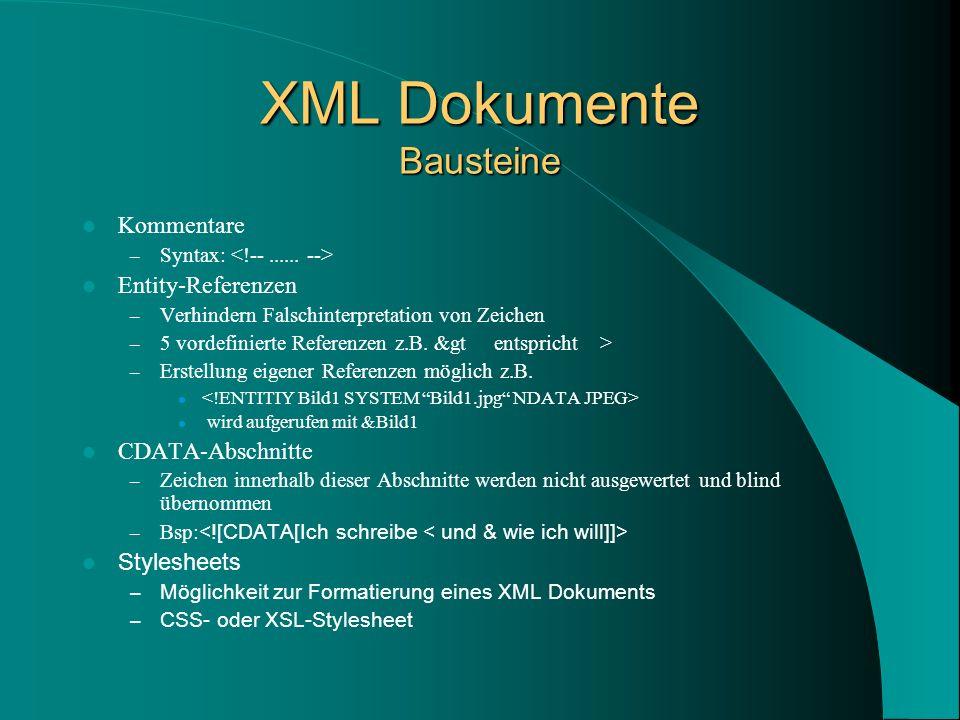 XML Dokumente Bausteine Kommentare – Syntax: Entity-Referenzen – Verhindern Falschinterpretation von Zeichen – 5 vordefinierte Referenzen z.B.