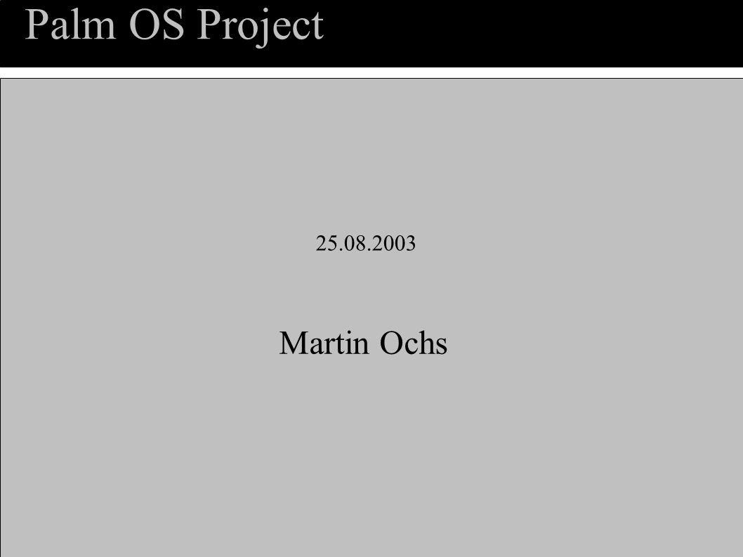 Palm OS Project Inhalt Hardware Schnittstellen Die serielle Schnittstelle Entwicklungsumgebung Test-Programm Hardware-Test Steuerungs-Software