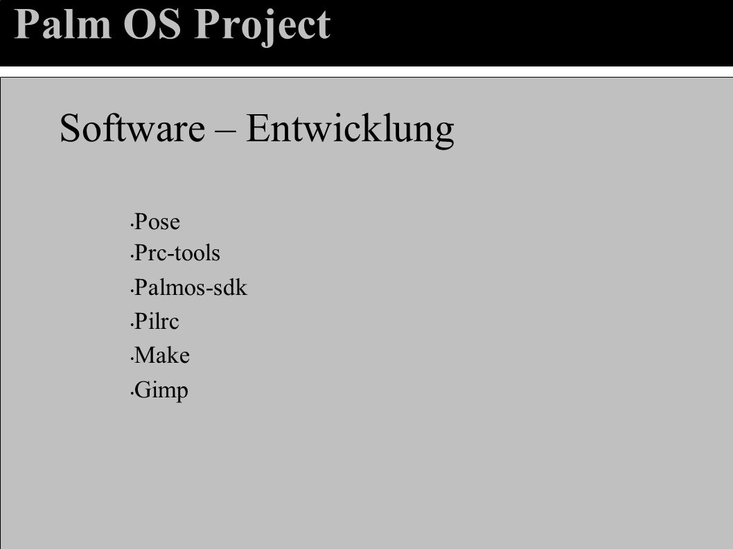 Palm OS Project Software – Entwicklung Pose Prc-tools Palmos-sdk Pilrc Make Gimp