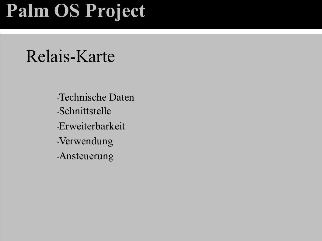 Palm OS Project Relais-Karte Technische Daten Schnittstelle Erweiterbarkeit Verwendung Ansteuerung