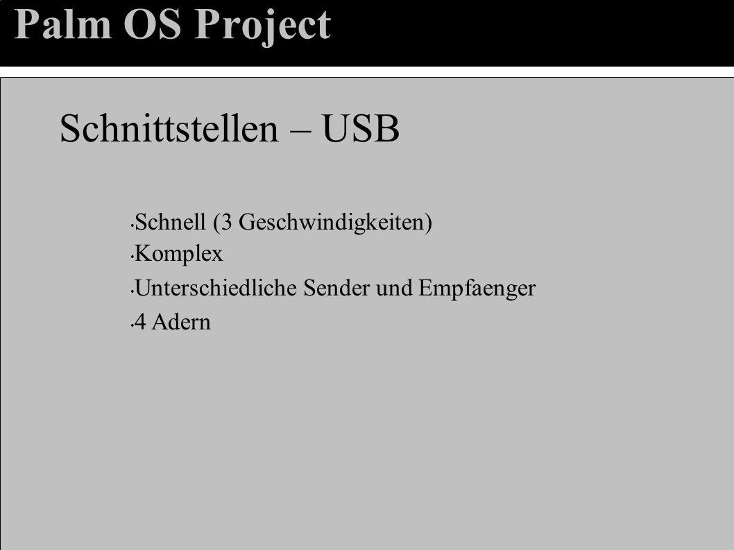 Palm OS Project Schnittstellen – USB Schnell (3 Geschwindigkeiten) Komplex Unterschiedliche Sender und Empfaenger 4 Adern