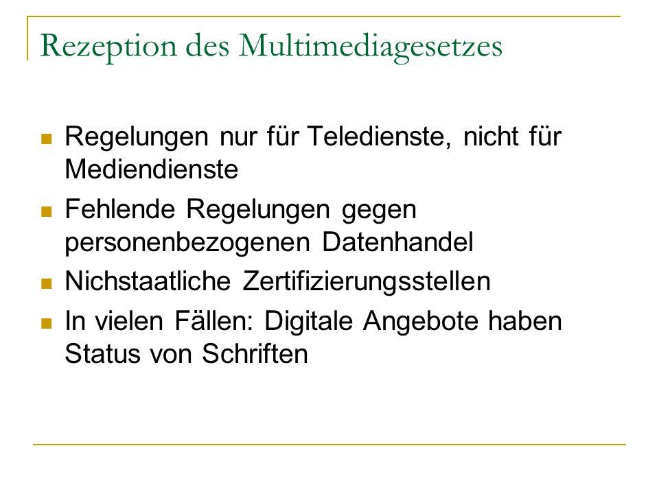 Rezeption des Multimediagesetzes Regelungen nur für Teledienste, nicht für Mediendienste Fehlende Regelungen gegen personenbezogenen Datenhandel Nichs