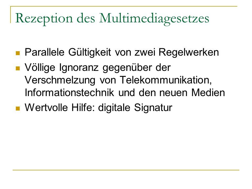 Rezeption des Multimediagesetzes Parallele Gültigkeit von zwei Regelwerken Völlige Ignoranz gegenüber der Verschmelzung von Telekommunikation, Informa