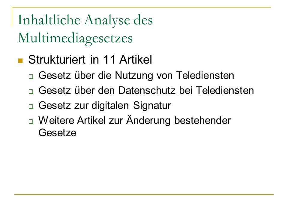 Inhaltliche Analyse des Multimediagesetzes Strukturiert in 11 Artikel Gesetz über die Nutzung von Telediensten Gesetz über den Datenschutz bei Teledie