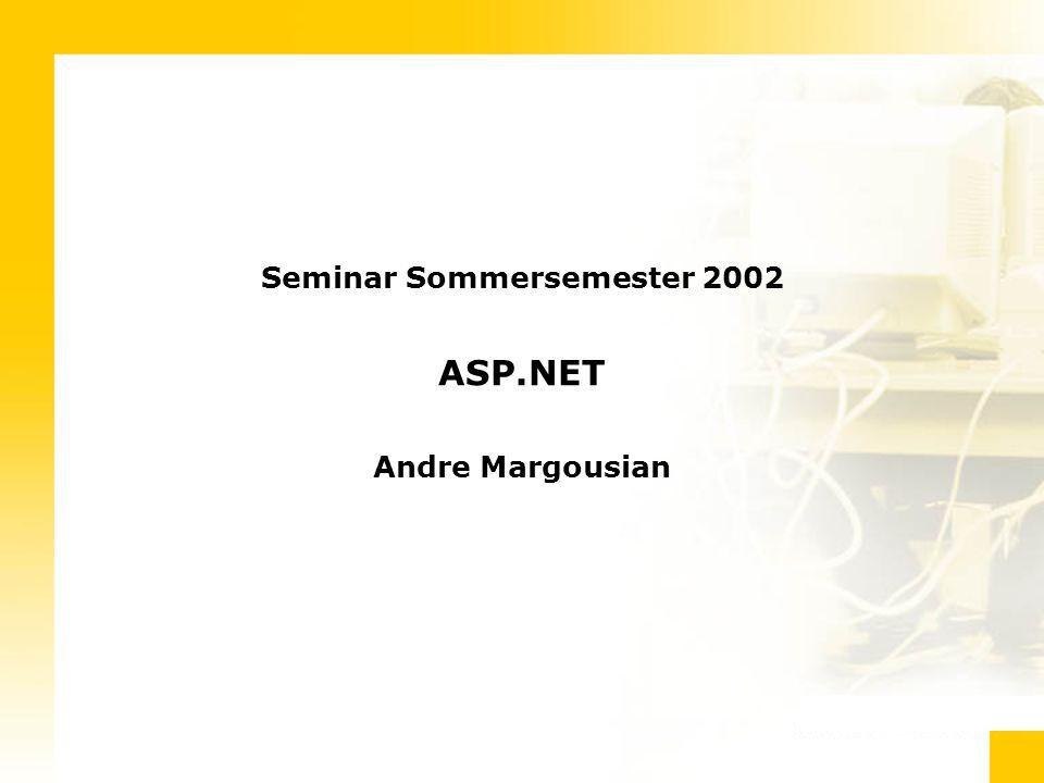 Seminar Sommersemester 2002 ASP.NET Andre Margousian