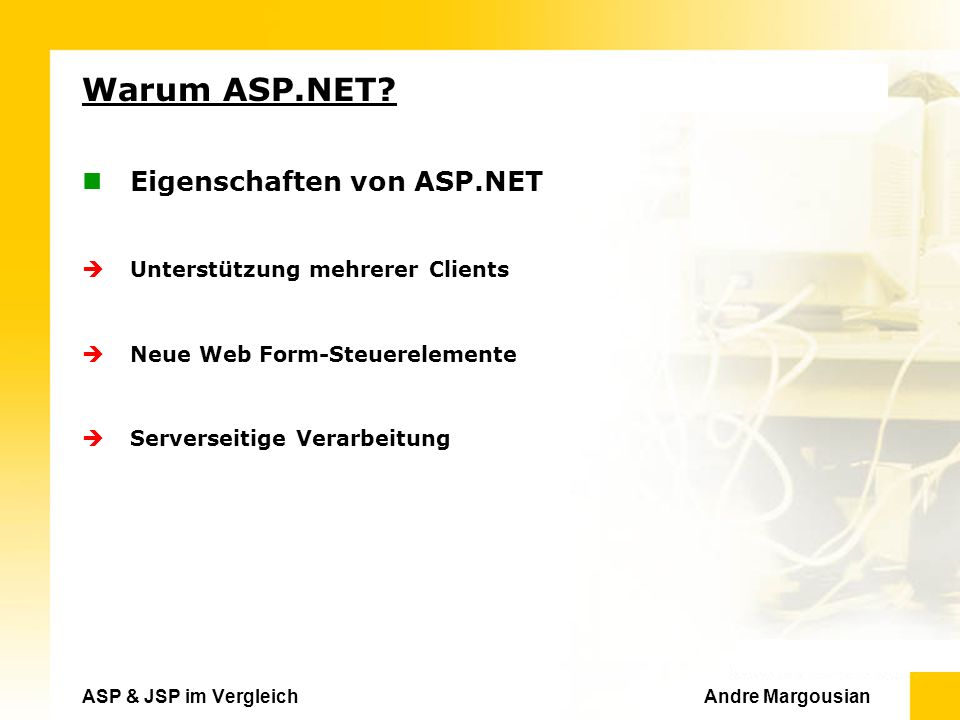 ASP & JSP im Vergleich Andre Margousian Warum ASP.NET.