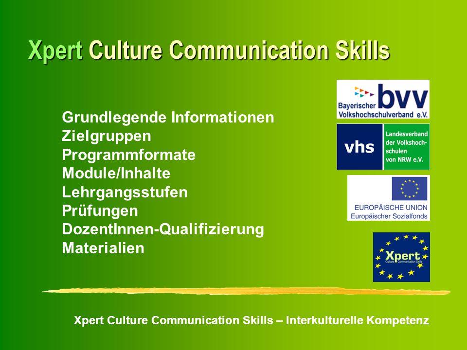 Xpert Culture Communication Skills – Interkulturelle Kompetenz Xpert Culture Communication Skills Grundlegende Informationen Zielgruppen Programmforma