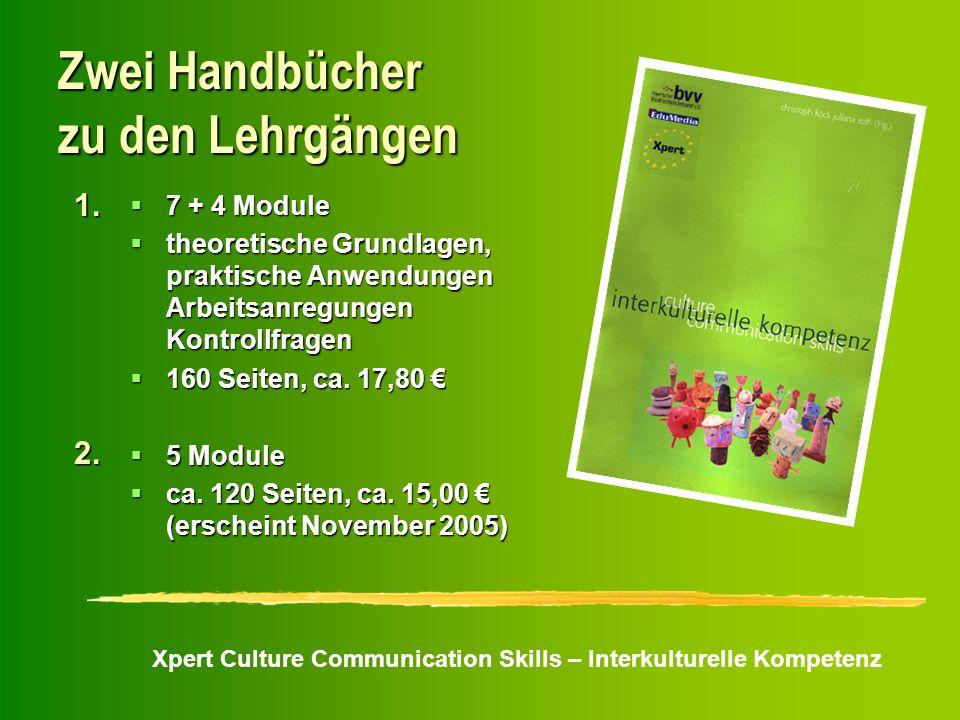 Xpert Culture Communication Skills – Interkulturelle Kompetenz Zwei Handbücher zu den Lehrgängen 7 + 4 Module 7 + 4 Module theoretische Grundlagen, pr