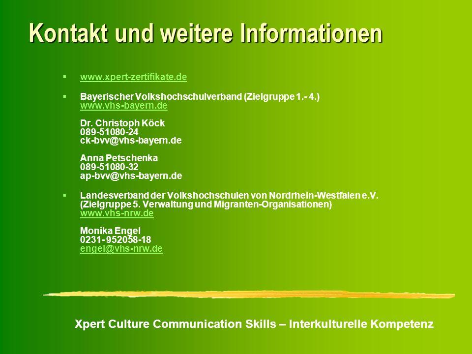 Xpert Culture Communication Skills – Interkulturelle Kompetenz Kontakt und weitere Informationen www.xpert-zertifikate.de Bayerischer Volkshochschulve