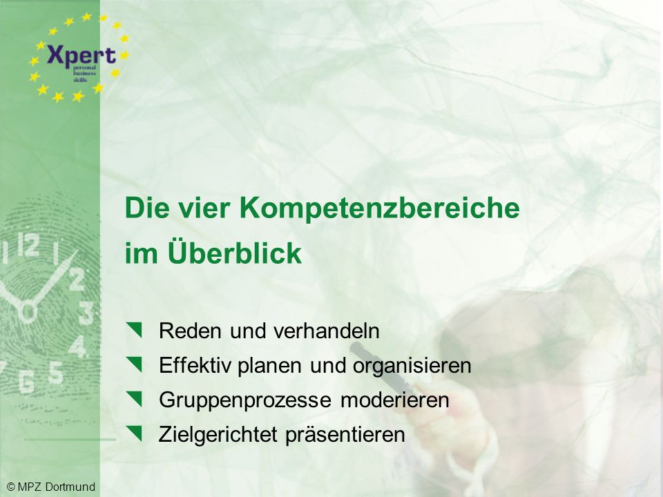 Mix your own key qualifications Personal business skills © MPZ Dortmund