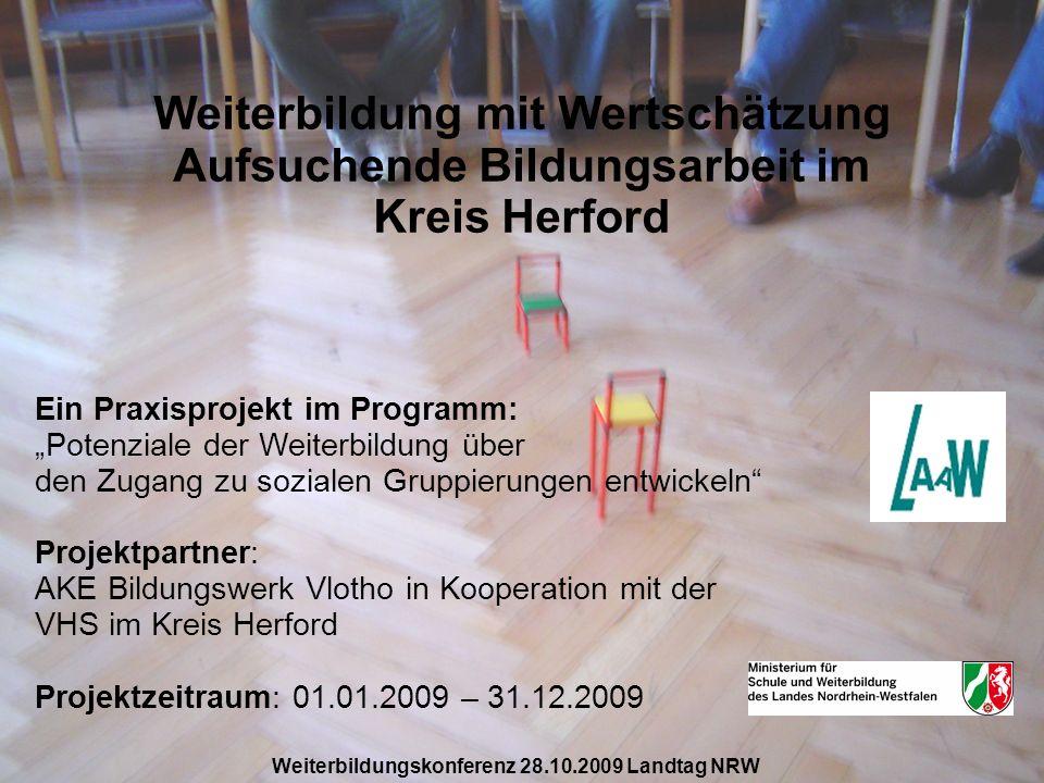 Weiterbildung mit Wertschätzung Aufsuchende Bildungsarbeit im Kreis Herford Ein Praxisprojekt im Programm:Potenziale der Weiterbildung über den Zugang