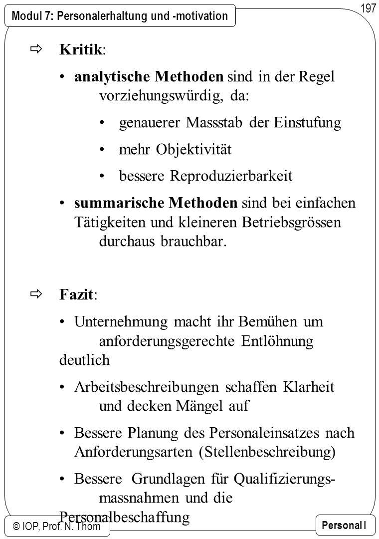 Modul 7: Personalerhaltung und -motivation © IOP, Prof. N. Thom Personal I 197 Kritik: analytische Methoden sind in der Regel vorziehungswürdig, da: g