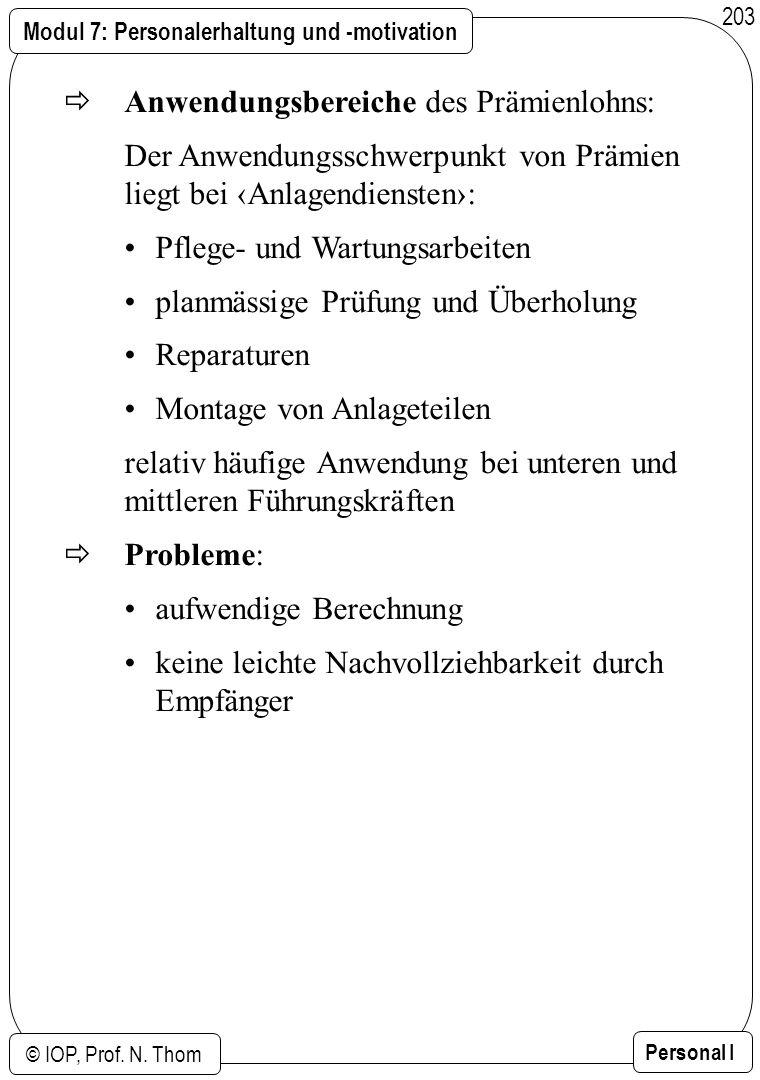 Modul 7: Personalerhaltung und -motivation © IOP, Prof. N. Thom Personal I 203 Anwendungsbereiche des Prämienlohns: Der Anwendungsschwerpunkt von Präm