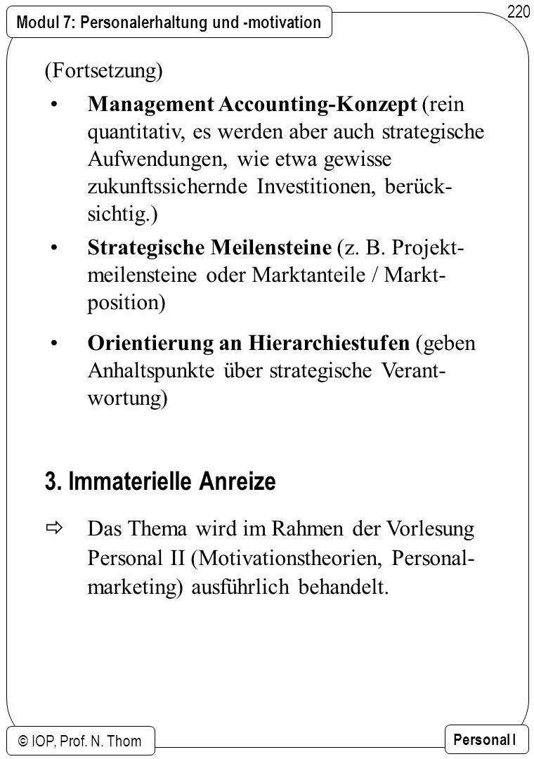 Modul 7: Personalerhaltung und -motivation © IOP, Prof. N. Thom Personal I 220 (Fortsetzung) Management Accounting-Konzept (rein quantitativ, es werde