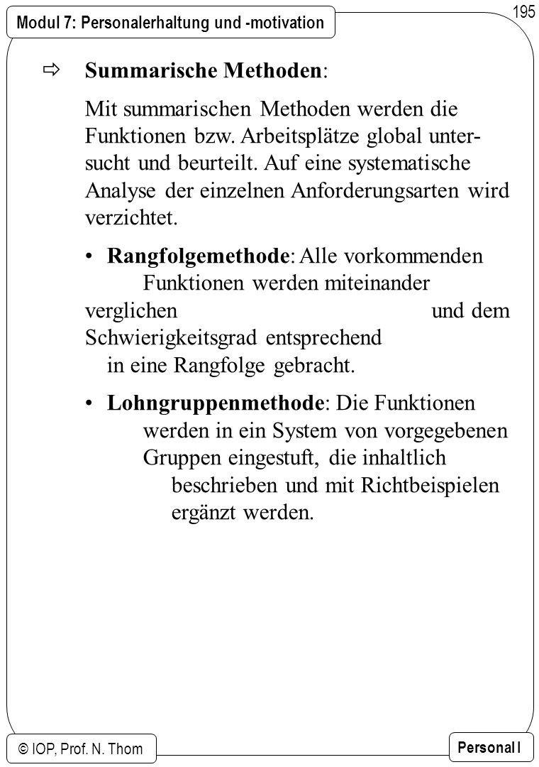 Modul 7: Personalerhaltung und -motivation © IOP, Prof. N. Thom Personal I 195 Summarische Methoden: Mit summarischen Methoden werden die Funktionen b