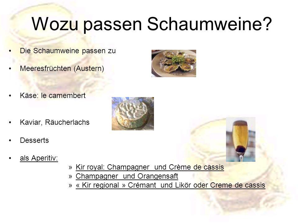 Wozu passen Schaumweine? Die Schaumweine passen zu Meeresfrüchten (Austern) Käse: le camembert Kaviar, Räucherlachs Desserts als Aperitiv: »Kir royal: