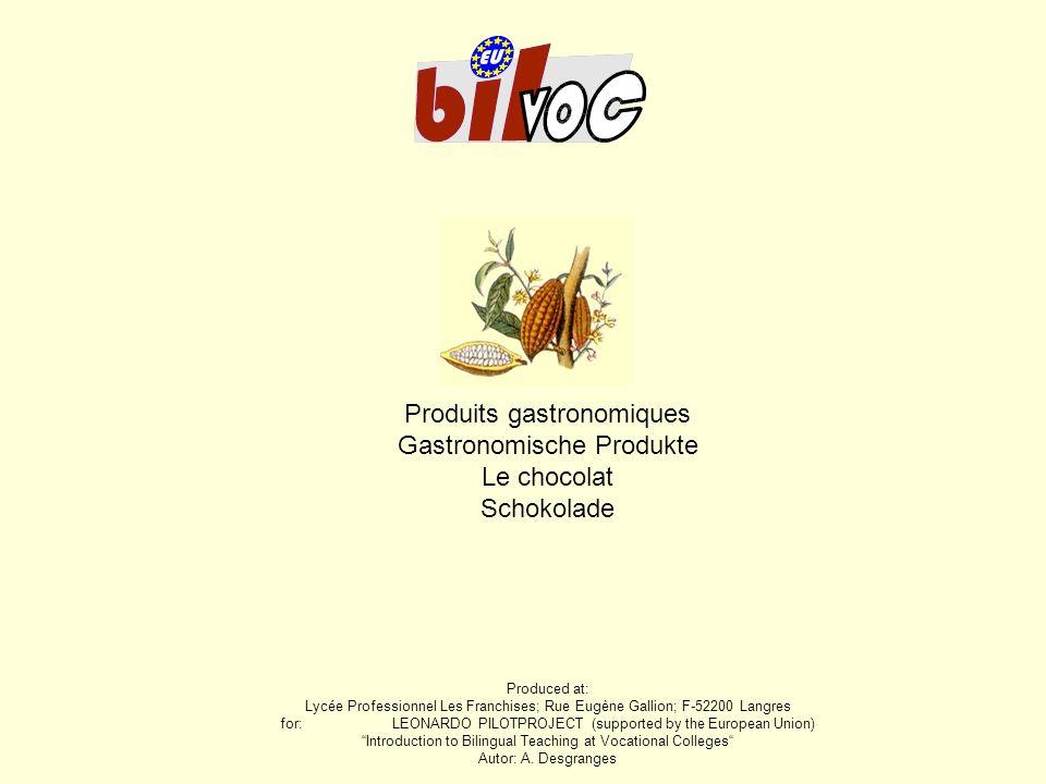Produits gastronomiques Gastronomische Produkte Le chocolat Schokolade Produced at: Lycée Professionnel Les Franchises; Rue Eugène Gallion; F-52200 La