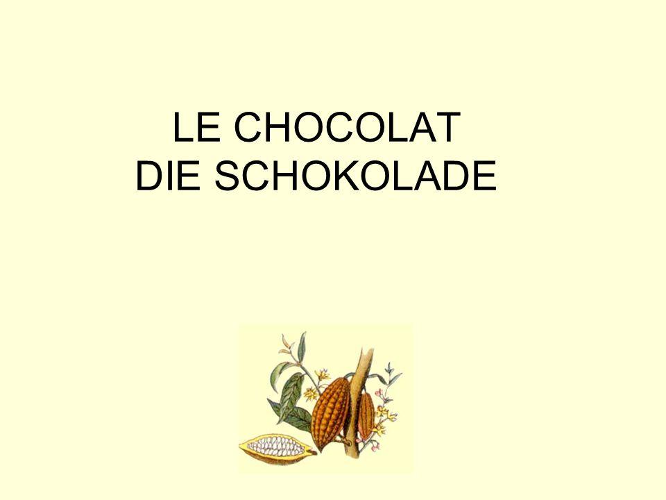 LE CHOCOLAT DIE SCHOKOLADE