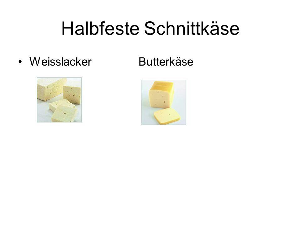 Halbfeste Schnittkäse Weisslacker Butterkäse