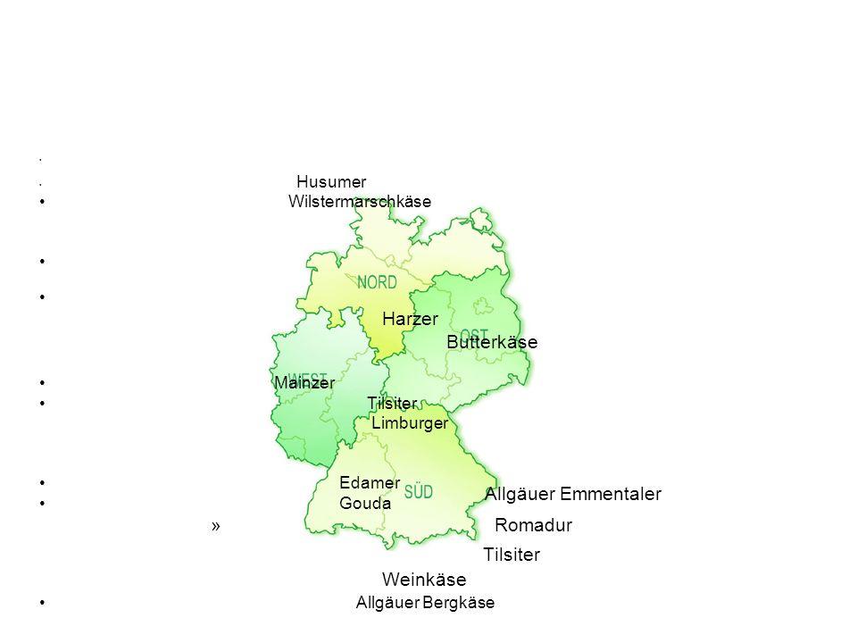 Husumer Wilstermarschkäse Harzer Butterkäse Mainzer Tilsiter Limburger Edamer Gouda » Romadur Tilsiter Weinkäse Allgäuer Bergkäse Allgäuer Emmentaler