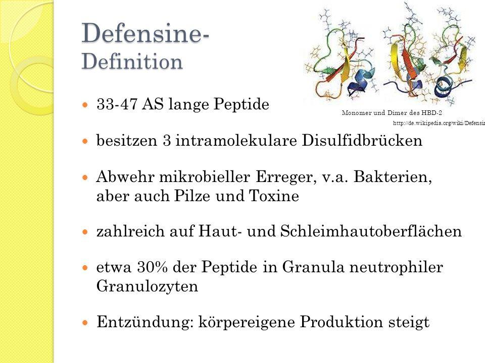 Defensine- Definition 33-47 AS lange Peptide besitzen 3 intramolekulare Disulfidbrücken Abwehr mikrobieller Erreger, v.a. Bakterien, aber auch Pilze u
